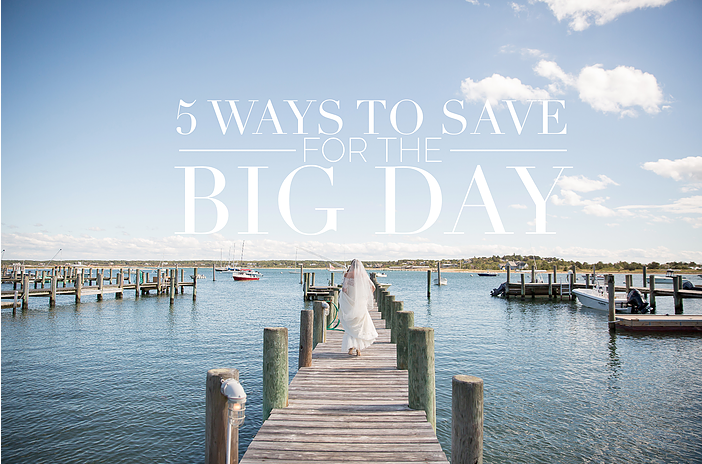 5 Smart Ways to Save for the Big Day!